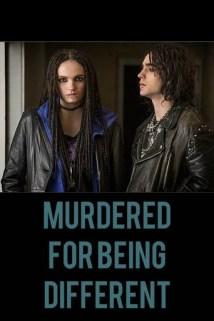 ყველასგან განსხვავებული / Murdered for Being Different