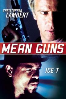 ძლიერი იარაღი / Mean Guns