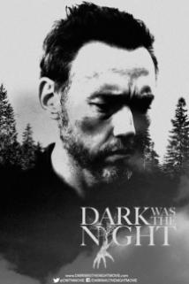 წყვდიადი იყო ღამით / Dark Was the Night