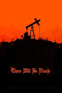 და იქნება სისხლი / There Will Be Blood