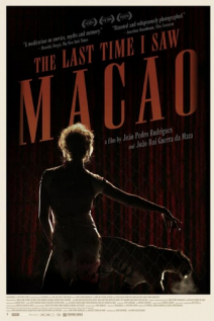 ბოლოს, როდესაც მაკაო ვნახე / The Last Time I Saw Macao